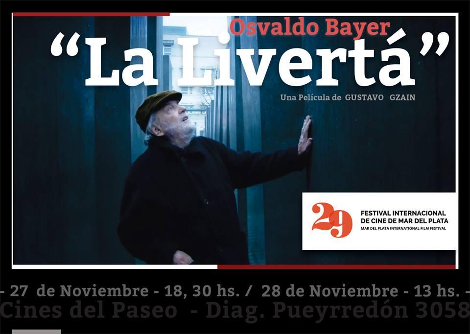 "Osvaldo Bayer ""La Livertá"" llega al 29º Festival Internacional de Mar del Plata"