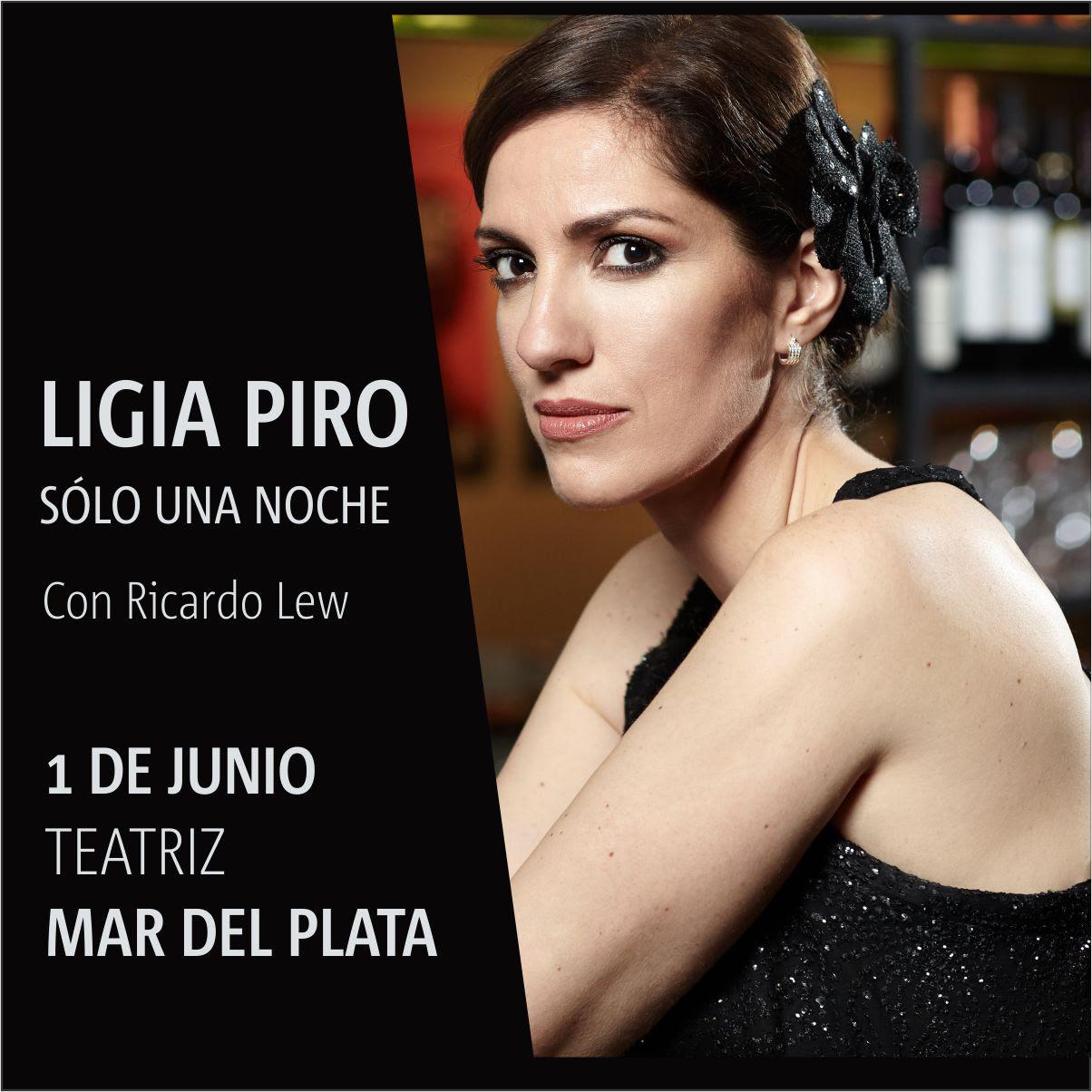 El próximo sábado1 de junio, Ligia Piro llega a Mar del Plata de la mano de Ricardo Lew